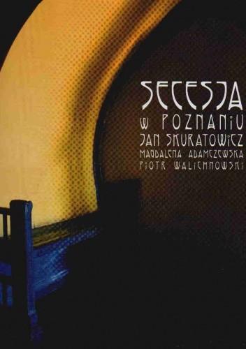 Okładka książki Secesja w Poznaniu