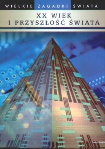 Okładka książki XX wiek i przyszłość świata