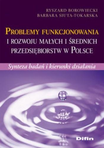 Okładka książki Problemy funkcjonowania i rozwoju małych i średnich przedsiębiorstw w Polsce