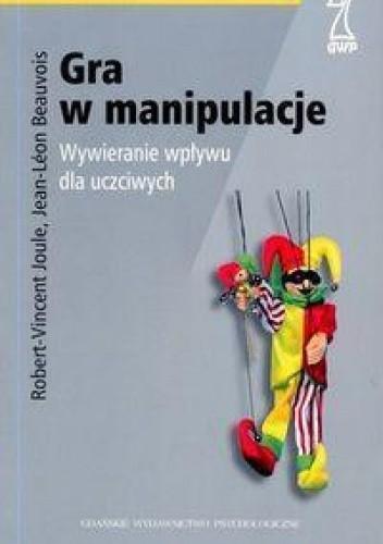 Okładka książki Gra w manipulacje
