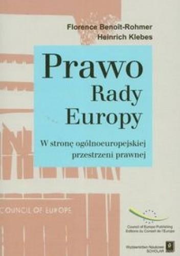 Okładka książki Prawo Rady Europy W stronę ogólnoeuropejskiej przestrzeni prawnej