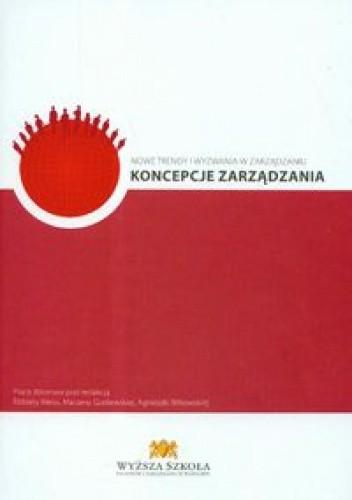 Okładka książki Nowe trendy i wyzwania w zarządzaniu Koncepcje zarządzania