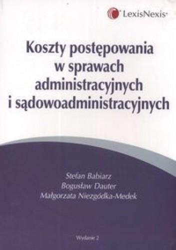 Okładka książki Koszty postępowania w sprawach administracyjnych i sądowoadministracyjnych