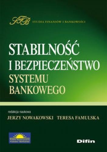 Okładka książki Stabilność i bezpieczeństwo systemu bankowego