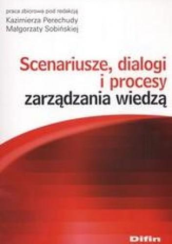 Okładka książki Scenariusze dialogi i procesy zarządzania wiedzą