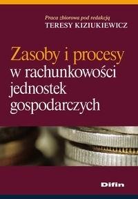 Okładka książki Zasoby i procesy w rachunkowości jednostek gospodarczych