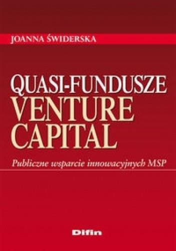 Okładka książki Quasi-fundusze venture capital Publiczne wsparcie innowacyjnych MSP