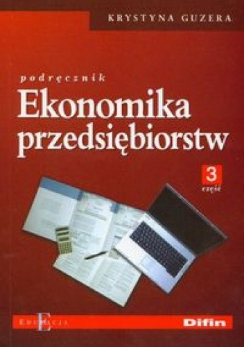 Okładka książki Ekonomika przedsiębiorstw część 3
