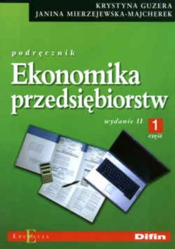 Okładka książki Ekonomika przedsiębiorstw cz.1