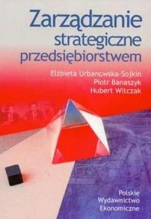Okładka książki Zarządzanie strategiczne przedsiębiorstwem