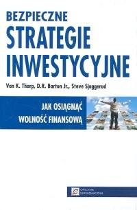 Okładka książki Bezpieczne strategie inwestycyjne. Jak osiągnąć wolność finansową