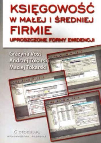 Okładka książki Księgowość w małej i średniej firmie. Uproszczone formy ewidencji
