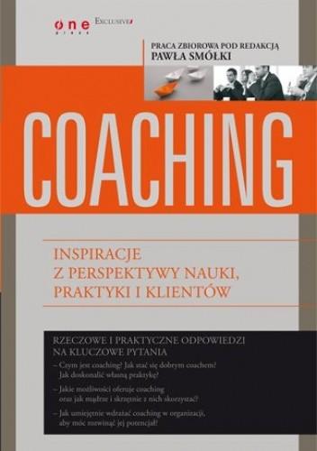 Okładka książki Coaching. Inspiracje z perspektywy nauki, praktyki i klientów