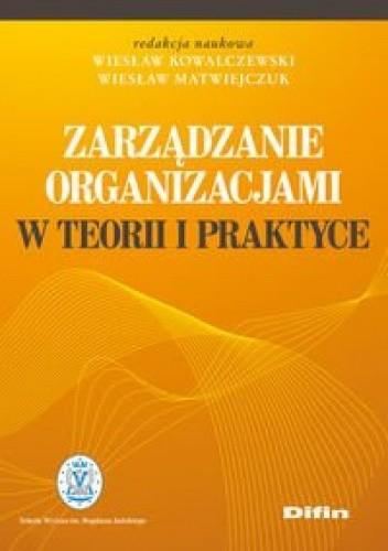 Okładka książki zarządzanie organizacjami w teorii i praktyce