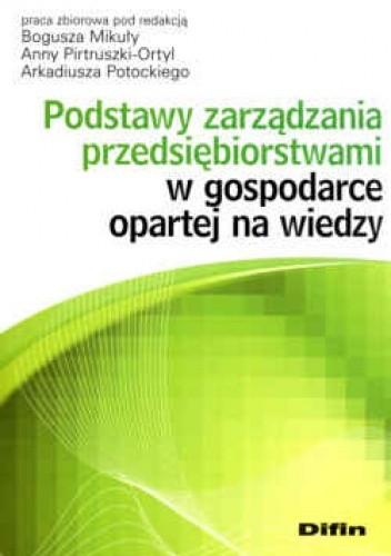 Okładka książki Podstawy zarządzania przedsiębiorstwami w gospodarce opartej na wiedzy
