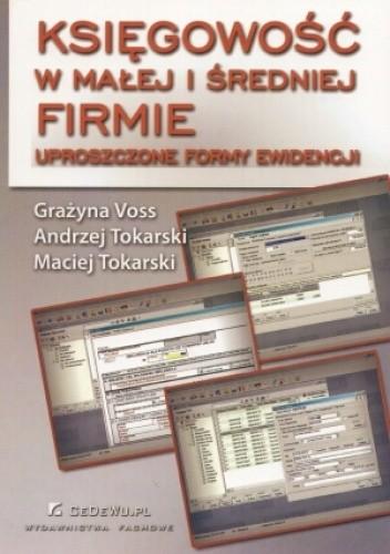 Okładka książki Księgowość w małej i średniej firmie. Uproszczone formy ewidencji + dodatek