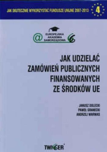 Okładka książki Jak udzielać zamówień publicznych finansowanych za środków UE