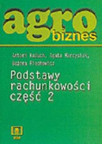Okładka książki Agrobiznes. Podstawy rachunkowości. Część 2