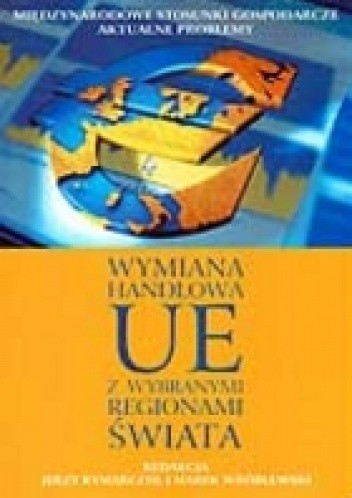 Okładka książki Wymiana handlowa UE z wybranymi regionami świata