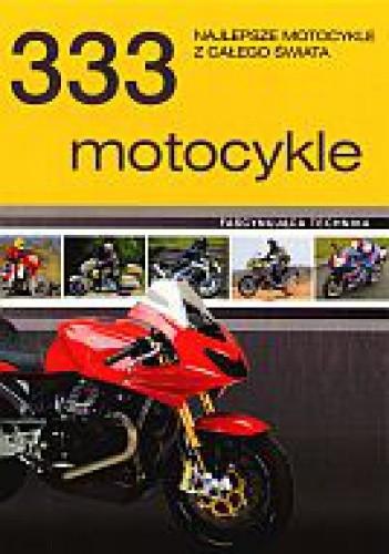 Okładka książki 333 motocykle. Najlepsze motocykle z całego świata