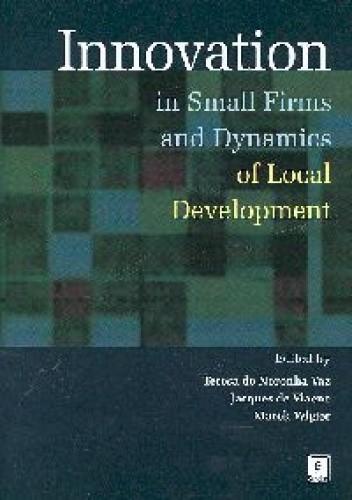 Okładka książki INNOVATION IN SMALL FIRMS and Dynamics of Local Development