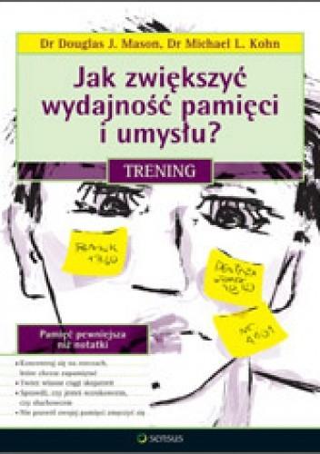 Okładka książki Jak zwiększyć wydajność pamięci i umysłu? Trening