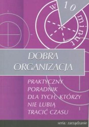 Okładka książki Dobra organizacja w 10 minut