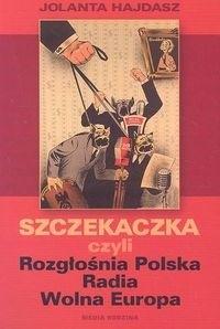 Okładka książki Szczekaczka czyli Rozgłośnia Polska Radia Wolna Europa