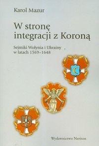 Okładka książki W stronę integracji z Koroną