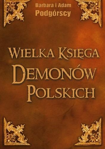 Okładka książki Wielka Księga Demonów Polskich. Leksykon i antologia demonologii ludowej