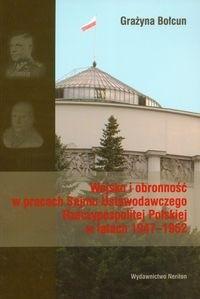 Okładka książki Wojsko i obronność w pracach Sejmu Ustawodawczego Rzeczypospolitej Polskiej w latach 1947-1952