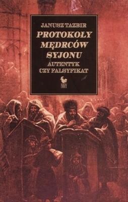 Okładka książki Protokoły mędrców Syjonu. Autentyk czy falsyfikat