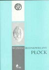 Okładka książki Wczesnośredniowieczny Płock