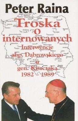 Okładka książki Troska o internowanych. Interwencje abp. Dąbrowskiego u gen. Kiszczaka 1982-1989