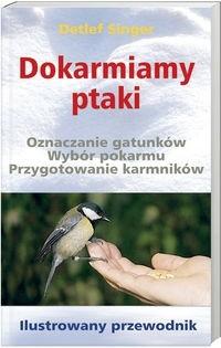 Okładka książki Dokarmiamy ptaki. Ilustrowany przewodnik