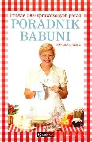 Okładka książki Poradnik babuni. Prawie 1000 sprawdzonych przepisów
