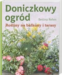 Okładka książki Doniczkowy ogród. Rośliny na balkony i tarasy