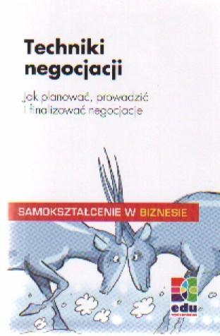 Okładka książki Techniki negocjacji Jak plan.prow.i finalizować negocjacje