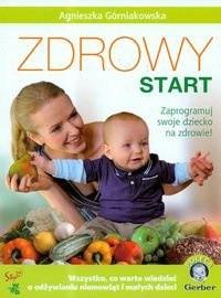 Okładka książki Zdrowy start. Zaprogramuj swoje dziecko na zdrowie