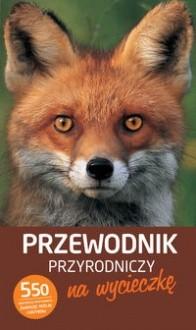Okładka książki Przewodnik przyrodniczy na wycieczkę