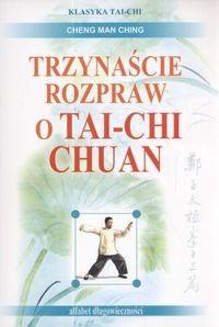 Okładka książki Trzynaście rozpraw o tai-chi chuan