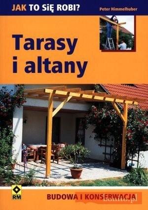 Okładka książki Tarasy I Altany. Budowa I Konserwacja