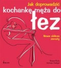 Okładka książki Jak doprowadzić kochankę męża do łez.