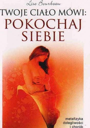 Okładka książki Twoje Ciało Mówi: Pokochaj Siebie