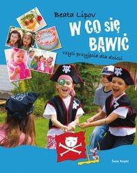 Okładka książki W co się bawić, czyli przyjęcia dla dzieci
