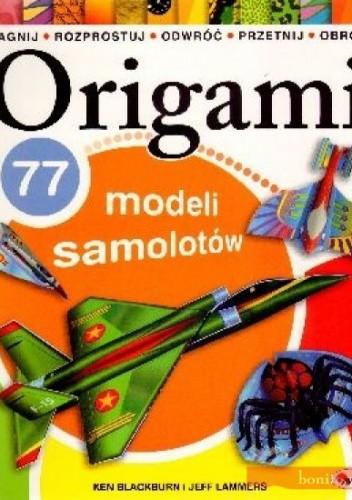 Okładka książki Origami 77 modeli samolotów