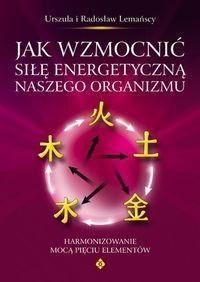 Okładka książki Jak wzmocnić siłę energetyczną naszego organizmu