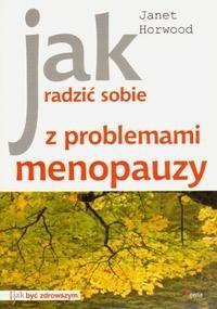 Okładka książki Jak radzić sobie z problemami menopauzy