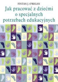 Okładka książki Jak pracować z dziećmi o specjalnych potrzebach edukacyjnych