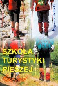 Okładka książki Szkoła turystyki pieszej, czyli jak przez życie lekko kroczyć w ciężkich butach